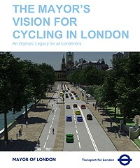 Mayor's Vision for Cycling in London